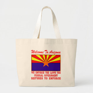 Welcome To Arizona We Enforce The Laws Canvas Bags