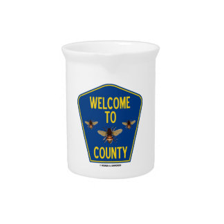 Welcome To Bees County Three Bees County Sign Pitcher