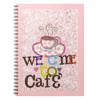 Welcome to Cafe Spiral Notebook
