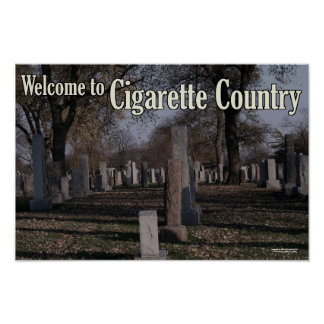 Welcome to Cigarette Country - Anti-Smoking Poster