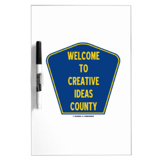Welcome To Creative Ideas County (Sign Humor) Dry-Erase Whiteboards