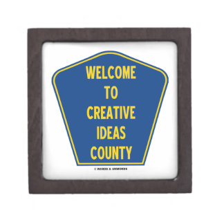 Welcome To Creative Ideas County (Sign Humor) Premium Keepsake Box