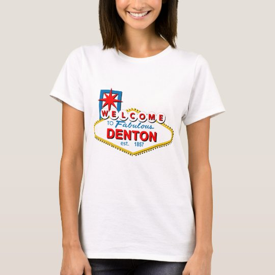 Welcome to Denton, Texas! T-Shirt