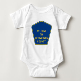 Welcome To Derivatives County (Economics Humor) Baby Bodysuit