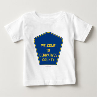 Welcome To Derivatives County (Economics Humor) Baby T-Shirt