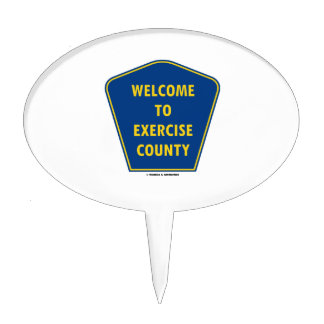 Welcome To Exercise County County Sign Humor Cake Picks