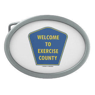 Welcome To Exercise County (Transportation Sign) Belt Buckle