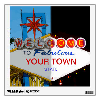 Welcome to Fabulous Your Town! Wall Decal