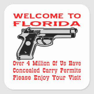 Welcome To Florida 4 Million Of Us Have Permits Square Sticker