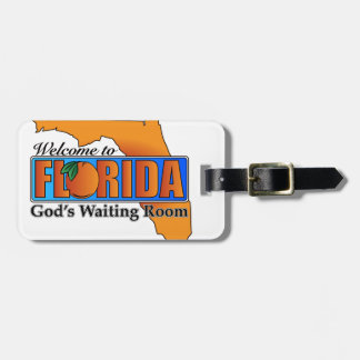 Welcome to Florida - God's Waiting Room Luggage Tag