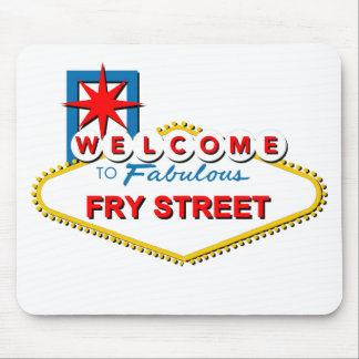 Welcome to Fry Street Mouse Pad