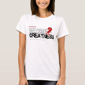 welcome to greatness Ladies T-Shirt