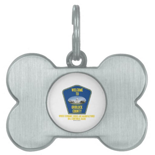 Welcome To Gridlock County (U.S. Congress Humor) Pet Tag