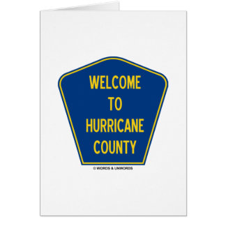 Welcome To Hurricane County (County Sign Humor) Greeting Card