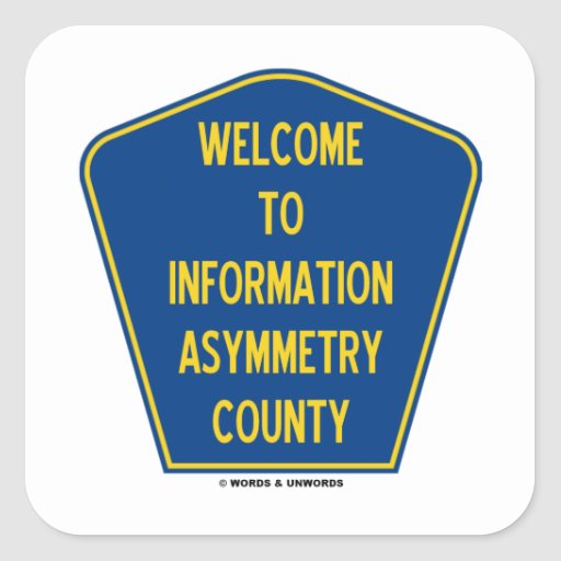 Welcome To Information Asymmetry County (Sign) Square Sticker