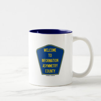 Welcome To Information Asymmetry County (Sign) Two-Tone Coffee Mug