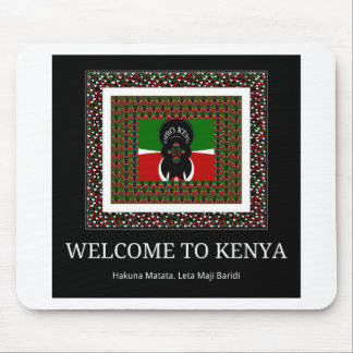 Welcome to Kenya Hakuna Matata Mouse Pad