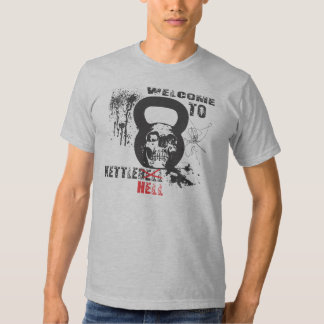 Welcome to Kettlebell Hell T-shirt