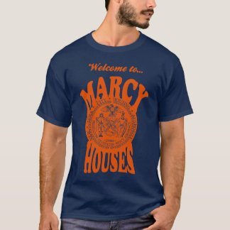 Welcome to Marcy Houses T-Shirt