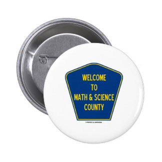 Welcome To Math & Science County (County Sign) Pins