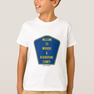 Welcome To Mergers & Acquisitions County (Sign) T-Shirt