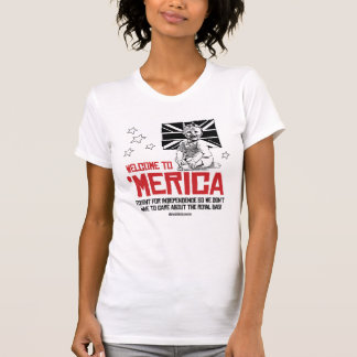 Welcome to Merica - Don't have to care about the R Tshirt