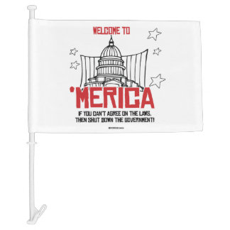 Welcome to Merica - Shut down the government Car Flag