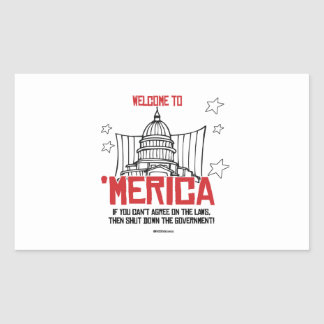 Welcome to Merica - Shut down the government Rectangular Sticker