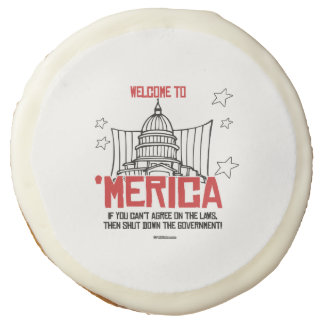 Welcome to Merica - Shut down the government Sugar Cookie