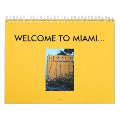 WELCOME TO MIAMI... METRO ZOO WALL CALENDARS