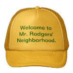 Welcome to Mr. Rodgers' Neighborhood. Hat