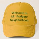 Welcome to Mr. Rodgers' Neighborhood. Trucker Hat