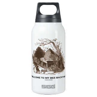 Welcome To My Bee Backyard (Beehive In Garden) Insulated Water Bottle