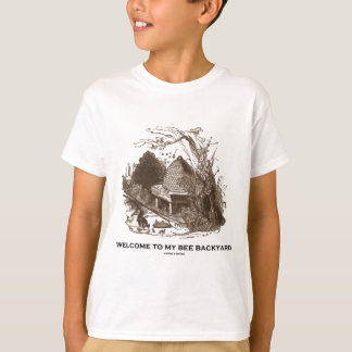 Welcome To My Bee Backyard (Beehive In Garden) T-Shirt