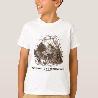 Welcome To My Bee Backyard (Beehive In Garden) T-Shirt