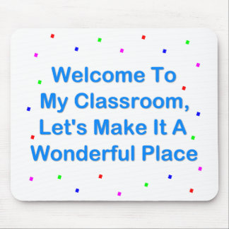Welcome To My Classroom Mousepads