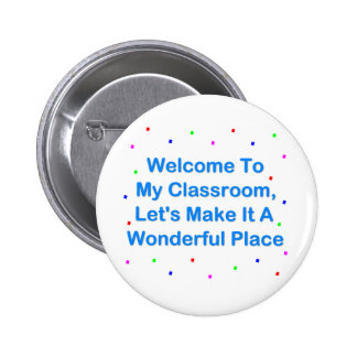 Welcome To My Classroom Pinback Button