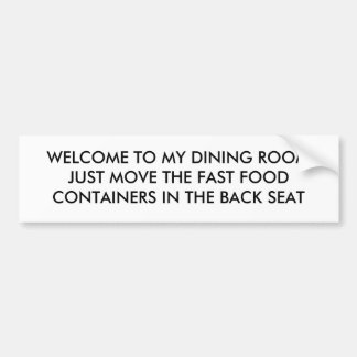 WELCOME TO MY DINING ROOM BUMPER STICKER CAR BUMPER STICKER