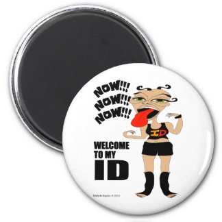 Welcome To My ID 2 Inch Round Magnet