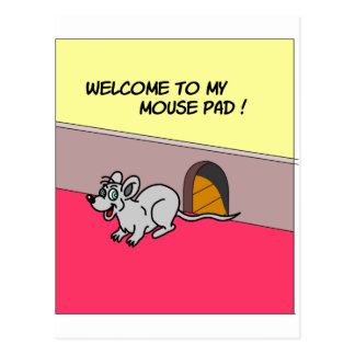 Welcome To My Mouse Pad Postcard