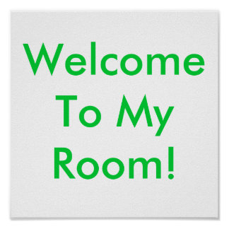 Welcome To My Room Poster