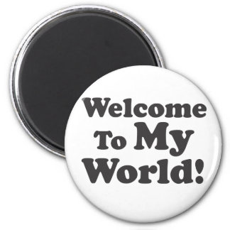 Welcome To My World! Magnets