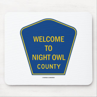 Welcome To Night Owl County Signs Mousepads