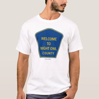 Welcome To Night Owl County (Traffic Sign Humor) T-Shirt