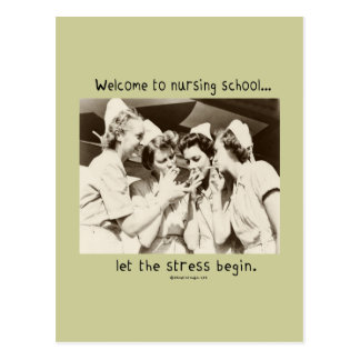 Welcome to Nursing School - Let the Stress Begin Post Card