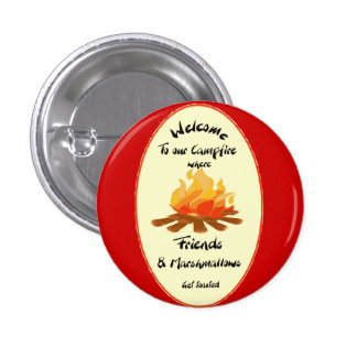 Welcome to our Campfire Friends Humor Pinback Button
