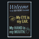"""Welcome to our Deaf-Friendly classroom! poster<br><div class=""""desc"""">This design was made at the request of my wife,  an ASL high school teacher. PLEASE NOTE: YOU CAN CHOOSE LARGER AND SMALLER SIZES OF THIS POSTER.</div>"""