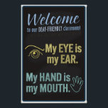 "Welcome to our Deaf-Friendly classroom! poster<br><div class=""desc"">This design was made at the request of my wife,  an ASL high school teacher. PLEASE NOTE: YOU CAN CHOOSE LARGER AND SMALLER SIZES OF THIS POSTER.</div>"