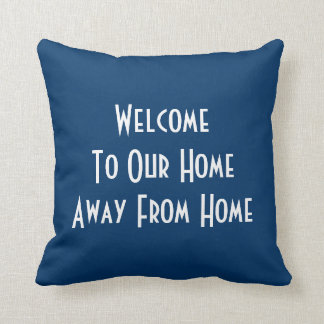 Welcome To Our Home Away From Home Pillow Throw Pillow