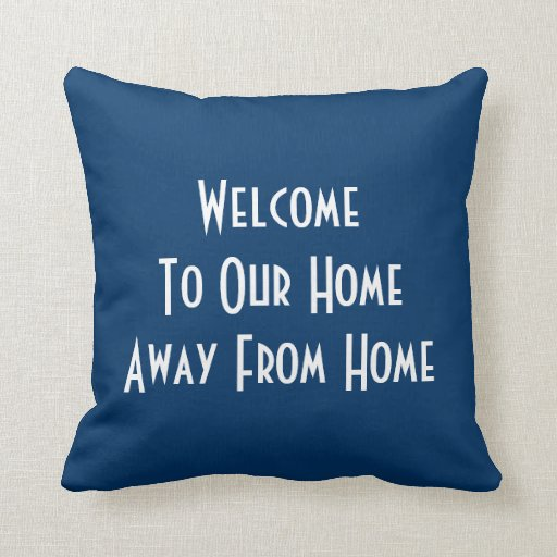 Welcome To Our Home Away From Home Pillow | Zazzle